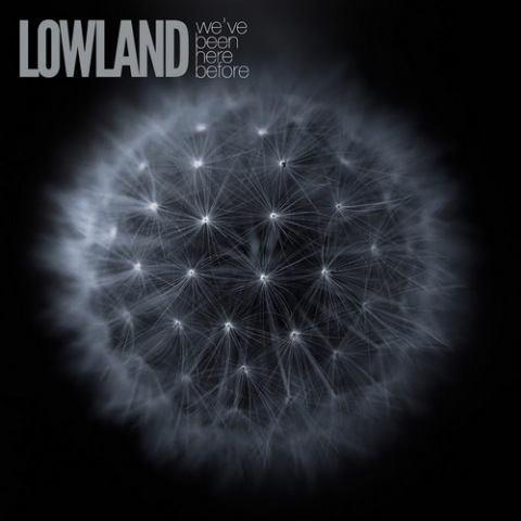 Lowland - We've Been Here Before 2018 скачать альбом в формате FLAC (Lossless)