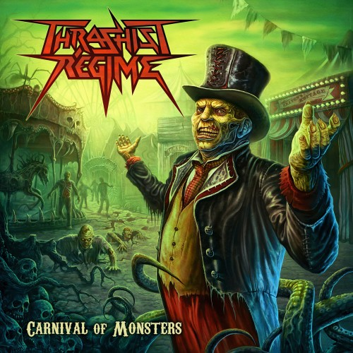 Thrashist Regime - Carnival Of Monsters 2018 FLAC скачать торрентом