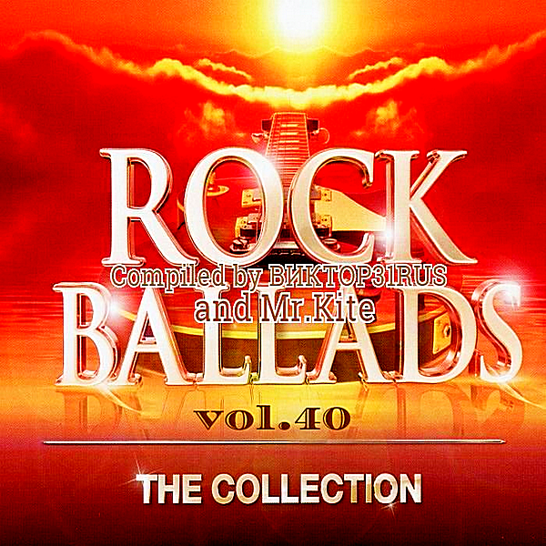 Beautiful Rock Ballads Vol.40 [Compiled by Виктор31Rus & Mr.Kite]