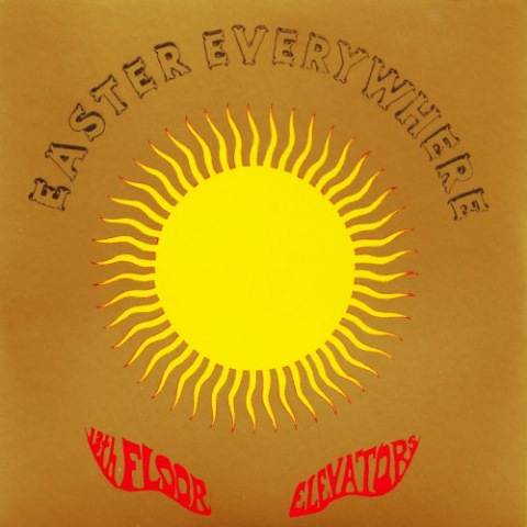 13th Floor Elevators - Easter Everywhere [Reissue]