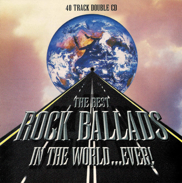 The Best Rock Ballads In The World...Ever!