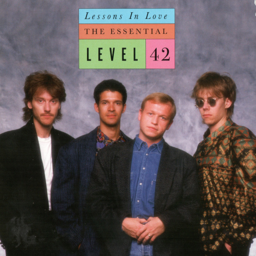 Level 42 - Lessons In Love - The Essentials Level 42