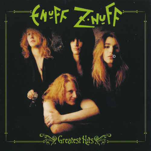 Enuff Z'Nuff - Greatest Hits