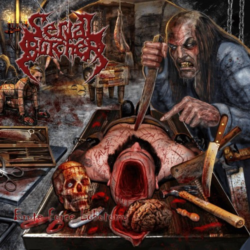 Serial Butcher - Brute Force Lobotomy 2015 FLAC скачать торрентом