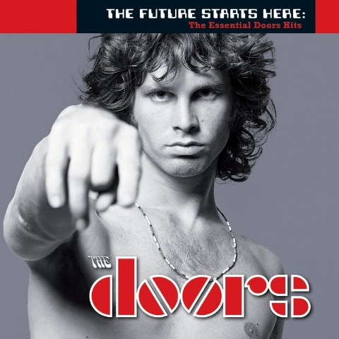 The Doors - The Future Starts Here: Essential Doors Hits