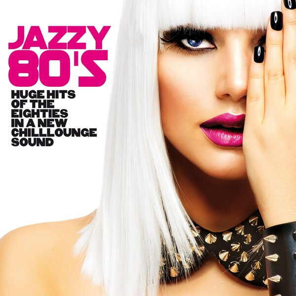 Jazzy 80's [Huge Hits of the Eighties in a New Chillounge Sound] 2019 скачать сборник в формате FLAC (Lossless)