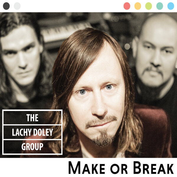 The Lachy Doley Group - Make Or Break