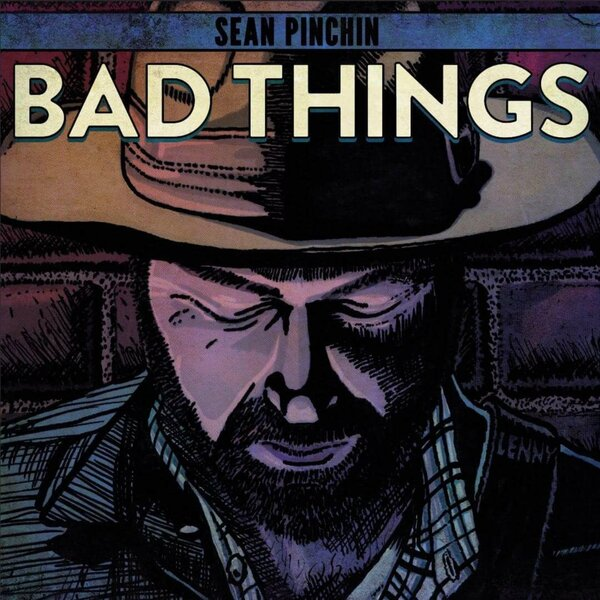 Sean Pinchin - Bad Things