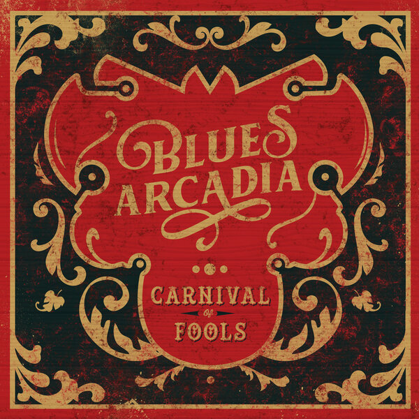 Blues Arcadia - Carnival Of Fools