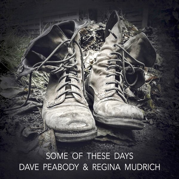 Dave Peabody & Regina Mudrich - Some Of These Days
