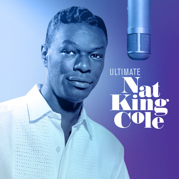 Nat King Cole - Ultimate Nat King Cole 2019 скачать альбом в формате FLAC (Lossless)