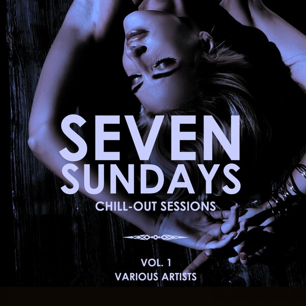 Seven Sundays (Chill Out Sessions) Vol.1 2019 скачать сборник в формате FLAC (Lossless)