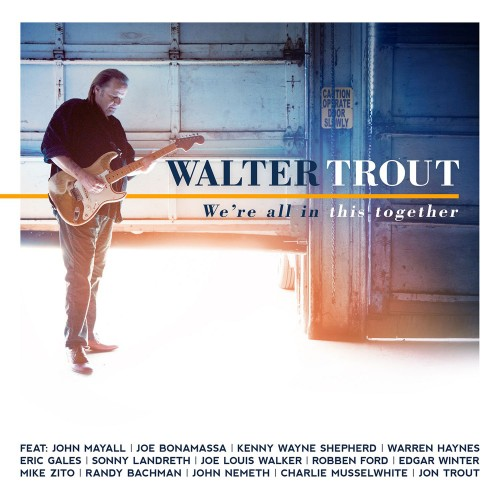Walter Trout - We're All In This Together 2017 скачать альбом в формате FLAC (Lossless)