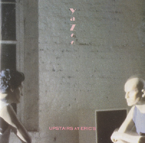 Yazoo - Upstairs At Eric's [Reissue 1982]