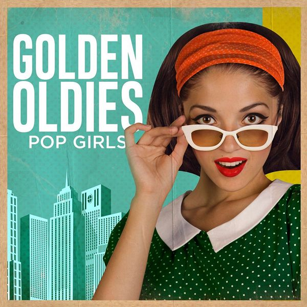 Golden Oldies: Pop Girls