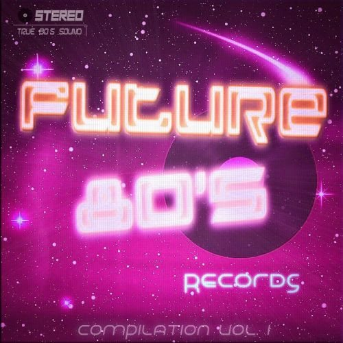 Future 80's Records Compilation Vol. I
