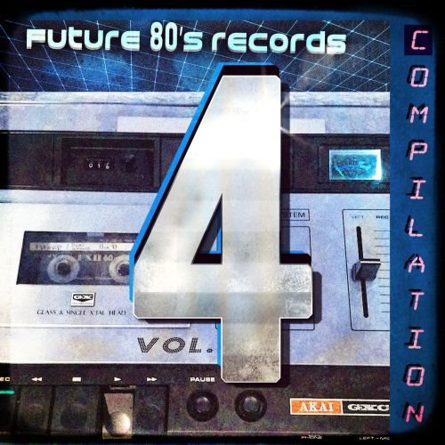 Future 80's Records Compilation Vol. IV