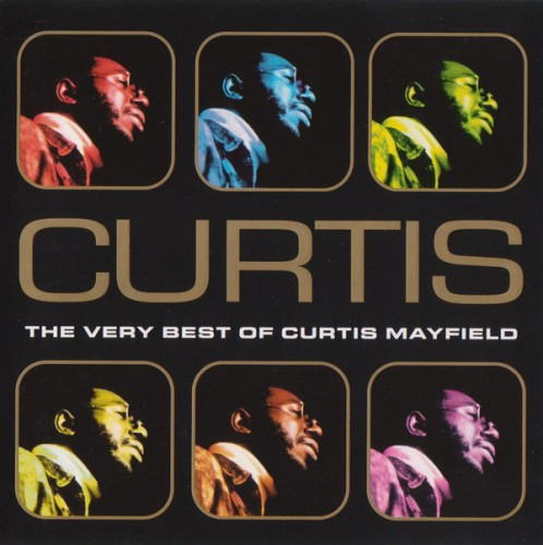 Curtis Mayfield - Curtis: The Very Best Of Curtis Mayfield