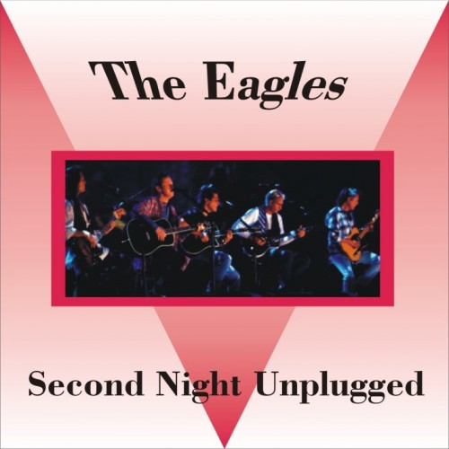 The Eagles - MTV Unplugged, Second and Alternate Night [Box 2CD] 1994/2016 скачать альбом в формате FLAC (Lossless)