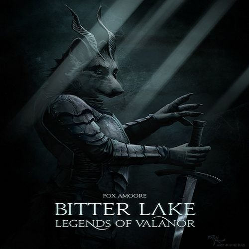 Fox Amoore - Bitter Lake: Legends Of Valanor