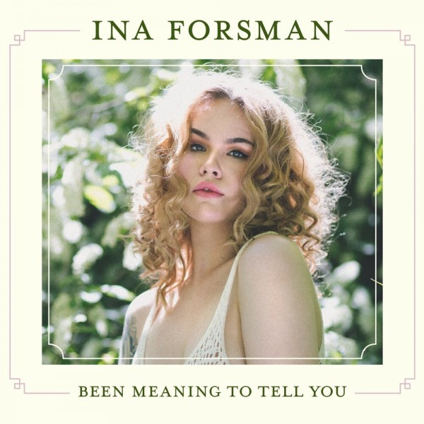 Ina Forsman - Been Meaning to Tell You [24bit Hi-Res] 2019 скачать альбом в формате FLAC (Lossless)