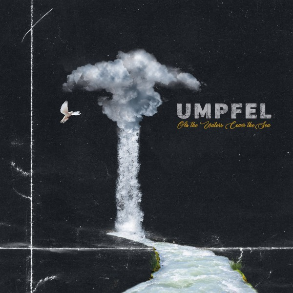 Umpfel - As the Waters Cover the Sea