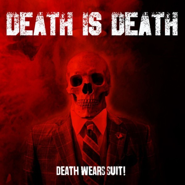 Death Is Death - Death Wears Suit!