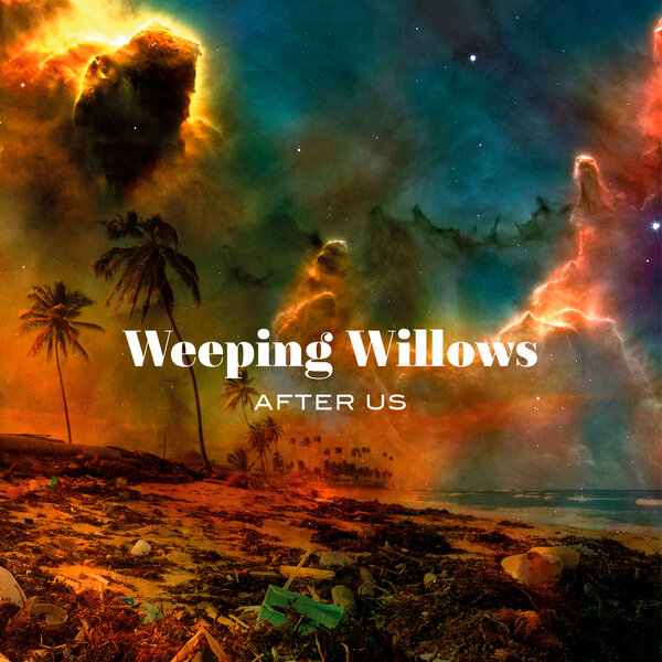 Weeping Willows - After Us 2019 скачать альбом в формате FLAC (Lossless)