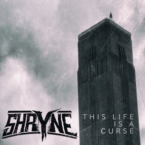 Shryne - This Life is a Curse