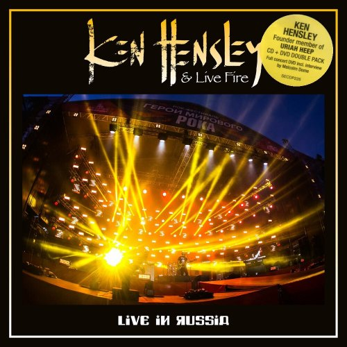 Ken Hensley and Live Fire - Live In Russia