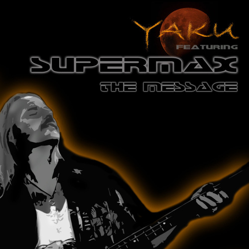 Yaku feat Supermax - The Message