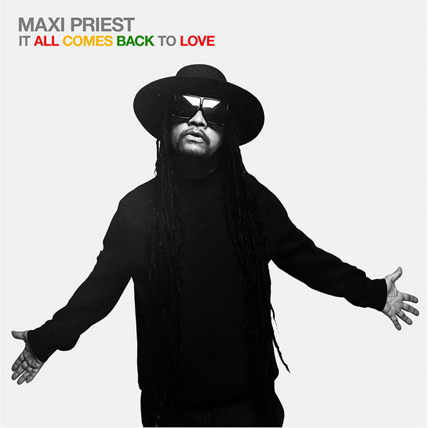 Maxi Priest - It All Comes Back To Love 2019 скачать альбом в формате FLAC (Lossless)