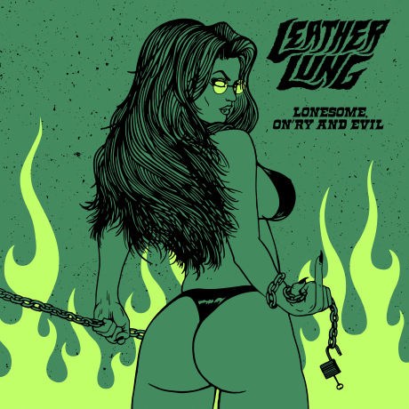 Leather Lung - Lonesome, On'ry And Evil 2019 FLAC скачать торрентом