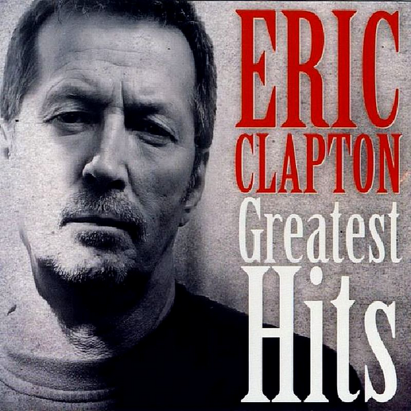 Eric Clapton - Greatest Hits [Unofficial Release] 2008 скачать альбом в формате FLAC (Lossless)