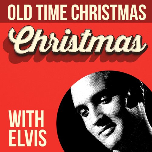 Elvis Presley - Old Time Christmas With Elvis 2019 скачать альбом в формате FLAC (Lossless)