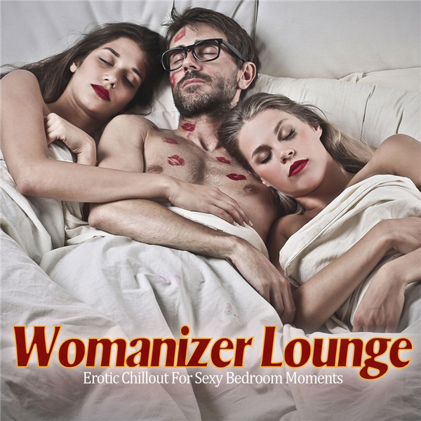 Womanizer Lounge [Erotic Chillout For Sexy Bedroom Moments]