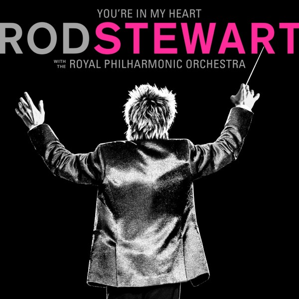 Rod Stewart - You're In My Heart: Rod Stewart with The Royal Philharmonic Orchestra [24bit] 2019 скачать альбом в формате FLAC (Lossless)