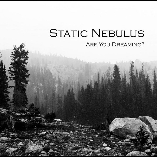Static Nebulus - Are You Dreaming? 2019 скачать альбом в формате FLAC (Lossless)
