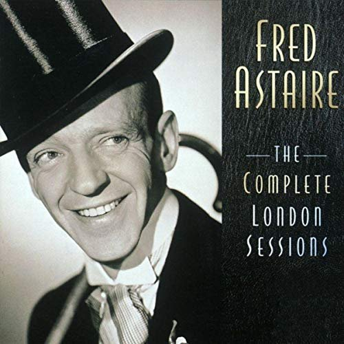 Fred Astaire - The Complete London Sessions