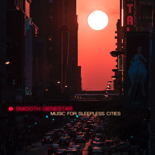 Smooth Genestar - Music for sleepless cities 2020 скачать альбом в формате FLAC (Lossless)