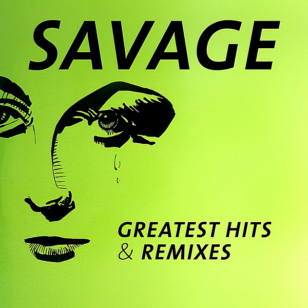 Savage - Greatest Hits & Remixes [2CD] 2016 скачать альбом в формате FLAC (Lossless)