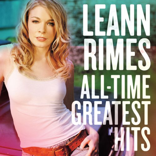 LeAnn Rimes - All-Time Greatest Hits 2015 скачать альбом в формате FLAC (Lossless)