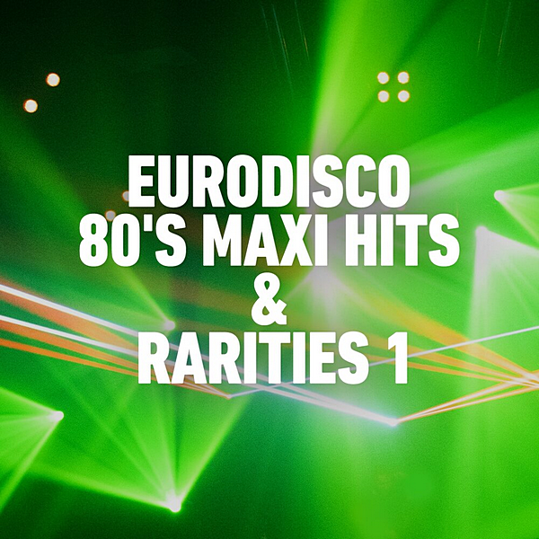 Eurodisco 80's Maxi Hits & Remixes Vol.1 2020 скачать сборник в формате FLAC (Lossless)