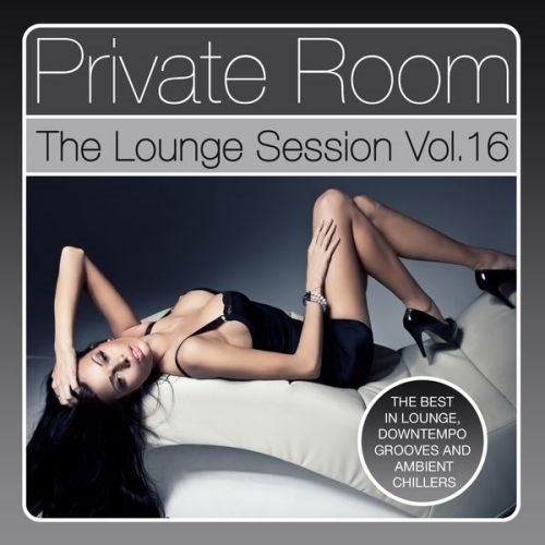 Private Room - The Lounge Session, Vol. 16 2016 скачать сборник в формате FLAC (Lossless)