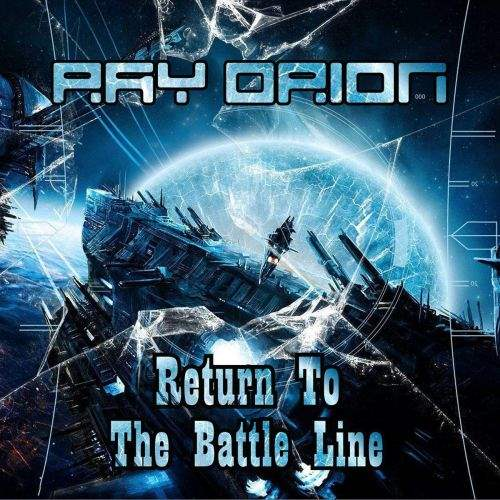 Ray Orion - Return To The Battle Line 2020 скачать альбом в формате FLAC (Lossless)