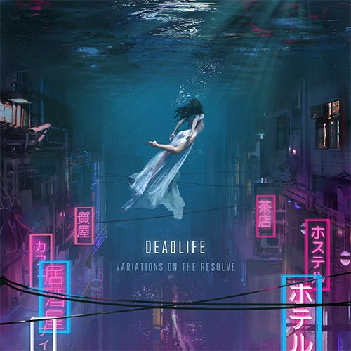 Deadlife - Variations On The Resolve 2018 скачать альбом в формате FLAC (Lossless)