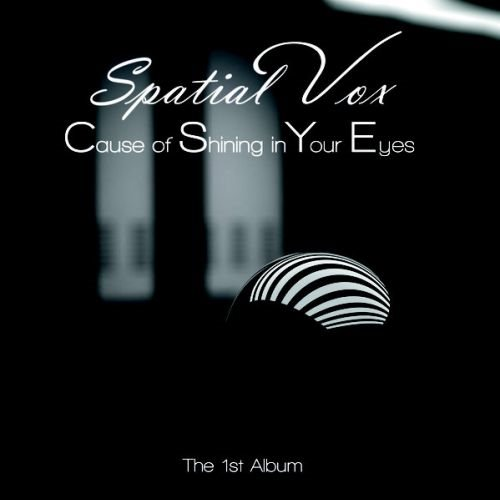 Spatial Vox - Cause Of Shining In Your Eyes [The 1'st Album] 2019 скачать альбом в формате FLAC (Lossless)