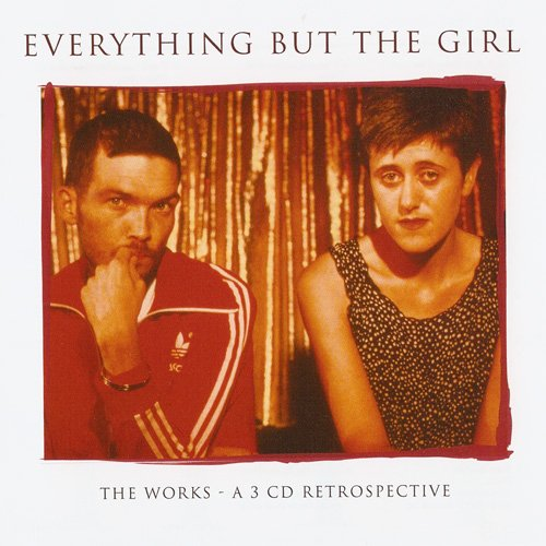 Everything But The Girl - The Works: A 3 CD Retrospective
