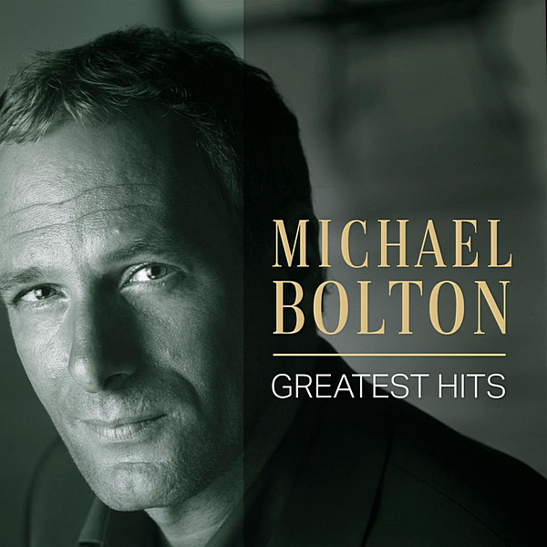 Michael Bolton - Michael Bolton: Greatest Hits 2020 скачать альбом в формате FLAC (Lossless)