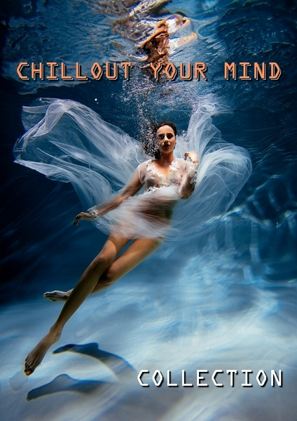 Chillout Your Mind: Lounge Collection